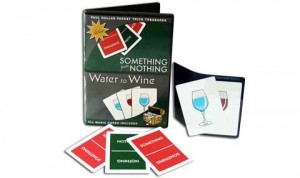Something from nothing/Water to wine